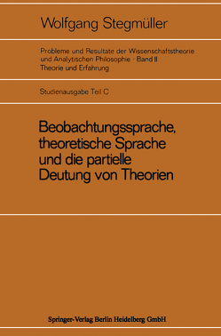 Beobachtungssprache, theoretische Sprache und die partielle Deutung von Theorien von Stegmüller,  Wolfgang