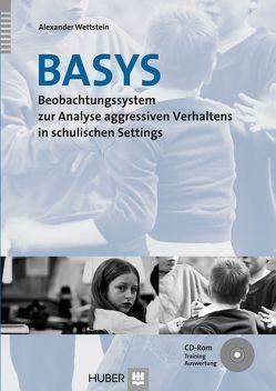 Beobachtungssystem zur Analyse aggressiven Verhaltens in schulischen Settings (BASYS) von Wettstein,  Alexander
