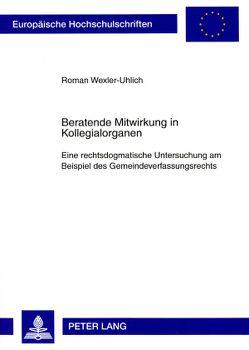 Beratende Mitwirkung in Kollegialorganen von Wexler-Uhlich,  Roman