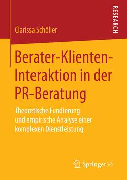 Berater-Klienten-Interaktion in der PR-Beratung von Schöller,  Clarissa