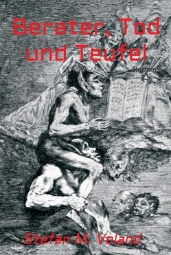 Berater, Tod und Teufel von Voland,  Stefan M.