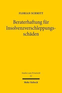 Beraterhaftung für Insolvenzverschleppungsschäden von Schmitt,  Florian