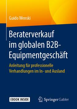 Beraterverkauf im globalen B2B-Equipmentgeschäft von Wenski,  Guido