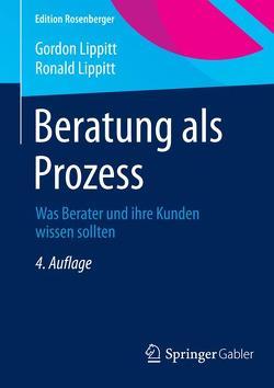 Beratung als Prozess von Gondos,  Lisa, Lippitt,  Gordon, Lippitt,  Ronald, Schomburg,  Klaus