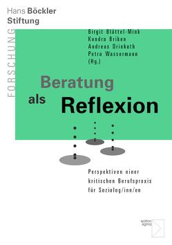 Beratung als Reflexion von Blättel-Mink,  Birgit, Briken,  Kendra, Drinkuth,  Andreas, Wassermann,  Petra