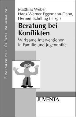 Beratung bei Konflikten von Eggemann-Dann,  Hans-Werner, Schilling,  Herbert, Weber,  Matthias