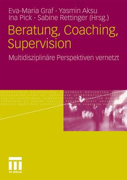 Beratung, Coaching, Supervision von Aksu,  Yasmin, Graf,  Eva-Maria, Pick,  Ina, Rettinger,  Sabine