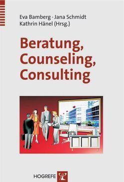 Beratung – Counseling – Consulting von Bamberg,  Eva, Hänel,  Kathrin, Schmidt,  Jana
