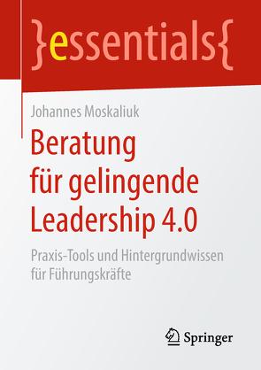Beratung für gelingende Leadership 4.0 von Moskaliuk,  Johannes