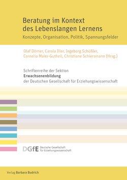 Beratung im Kontext des Lebenslangen Lernens von Dörner,  Olaf, Iller,  Carola, Maier-Gutheil,  Cornelia, Schiersmann,  Christiane, Schüssler,  Ingeborg