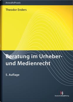 Beratung im Urheber- und Medienrecht von Enders,  Theodor