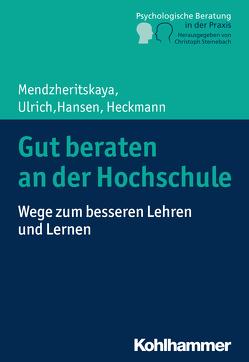 Gut beraten an der Hochschule von Hansen,  Miriam, Heckmann,  Carmen, Mendzheritskaya,  Julia, Steinebach,  Christoph, Ulrich,  Immanuel
