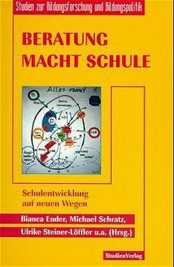 Beratung macht Schule von Ender,  Bianca, Schratz,  Michael, Steiner-Löffler (Hrsg.),  Ulrike