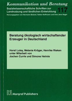 Beratung ökologisch wirtschaftender Erzeuger in Deutschland von Currle,  Jochen, Helmle,  Simone, Kröger,  Melanie, Luley,  Horst, Rieken,  Henrike