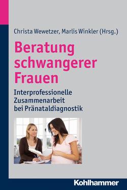 Beratung schwangerer Frauen von Wewetzer,  Christa, Winkler,  Marlis