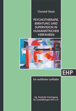 Beratung, Therapie, Psychotherapie in humanistischen Verfahren von Stock,  Christof