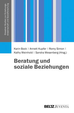 Beratung und soziale Beziehungen von Bock,  Karin, Kupfer,  Annett, Simon,  Romy, Weinhold,  Kathy, Wesenberg,  Sandra