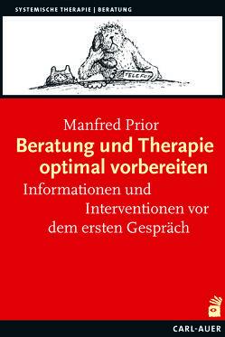 Beratung und Therapie optimal vorbereiten von Prior,  Manfred, Schmidt,  Gunther, Trenkle,  Bernhard