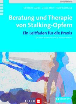 Beratung und Therapie von Stalking-Opfern von Dreßing,  Harald, Gallas,  Christine, Klein,  Ulrike
