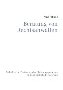 Beratung von Rechtsanwälten von Hebrank,  Klaus