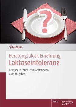 Beratungsblock Ernährung: Laktoseintoleranz von Bauer,  Silke
