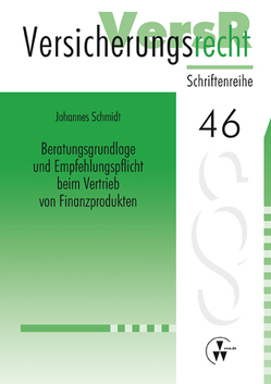 Beratungsgrundlage und Empfehlungspflicht beim Vertrieb von Finanzprodukten von Lorenz,  Egon, Schmidt,  Johannes
