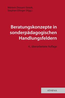 Beratungskonzepte in sonderpädagogischen Handlungsfeldern von Diouani-Streek,  Mériem, Ellinger,  Stephan
