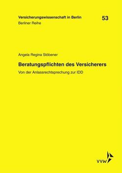 Beratungspflichten des Versicherers von Armbrüster,  Christian, Baumann,  Horst, Gründl,  Helmut, Schirmer,  Helmut, Schwintowski,  Hans-Peter