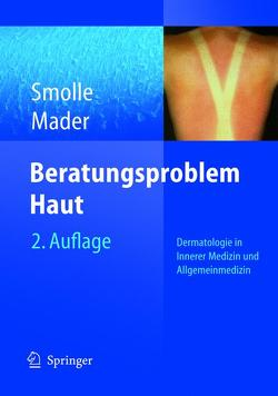 Beratungsproblem Haut von Mader,  Frank H., Smolle,  Josef