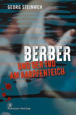 Berber und der Tod am Karpfenteich von Steinweh,  Georg