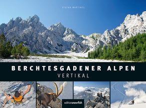 Berchtesgadener Alpen Vertikal von Martinez,  Stefan