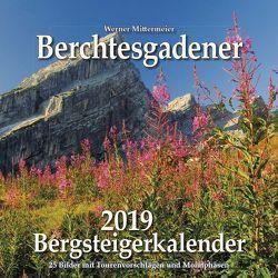 Berchtesgadener Bergsteigerkalender 2019 von Werner,  Mittermeier