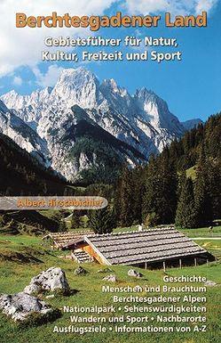 Berchtesgadener Land von Hirschbichler,  Albert