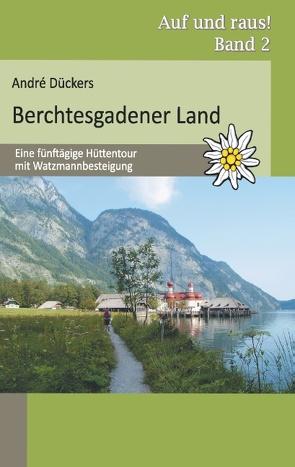 Berchtesgadener Land von Dückers,  André