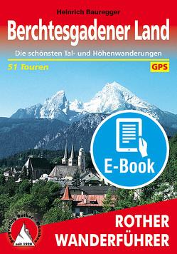 Berchtesgadener Land (E-Book) von Bauregger,  Heinrich