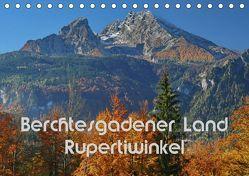 Berchtesgadener Land – Rupertiwinkel (Tischkalender 2019 DIN A5 quer) von Scheller,  Hans-Werner