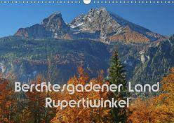 Berchtesgadener Land – Rupertiwinkel (Wandkalender 2019 DIN A3 quer) von Scheller,  Hans-Werner