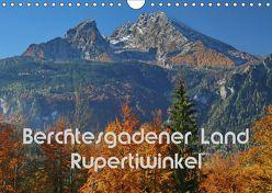 Berchtesgadener Land – Rupertiwinkel (Wandkalender 2019 DIN A4 quer) von Scheller,  Hans-Werner