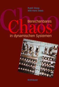 Berechenbares Chaos in dynamischen Systemen von Steeb,  W.-H., Stoop,  R.