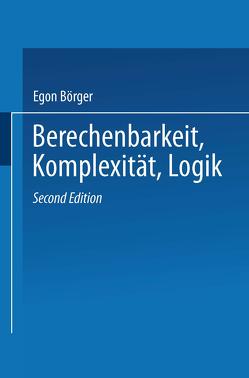 Berechenbarkeit, Komplexität, Logik von Börger,  Egon