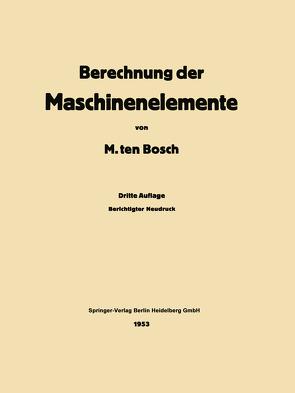 Berechnung der Maschinenelemente von Ten Bosch,  Maurits