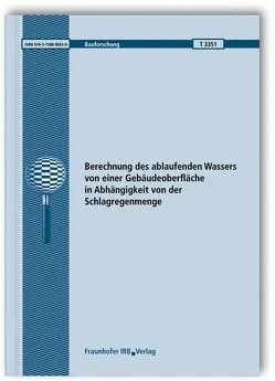 Berechnung des ablaufenden Wassers von einer Gebäudeoberfläche in Abhängigkeit von der Schlagregenmenge. von Scherer,  Christian, Schwitalla,  Christoph
