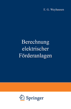 Berechnung elektrischer Förderanlagen von Mettgenberg,  P., Weyhausen,  E.G.
