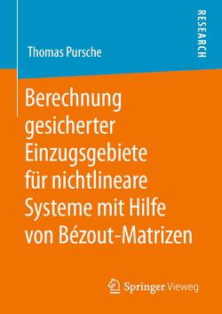 Berechnung gesicherter Einzugsgebiete für nichtlineare Systeme mit Hilfe von Bézout-Matrizen von Pursche,  Thomas