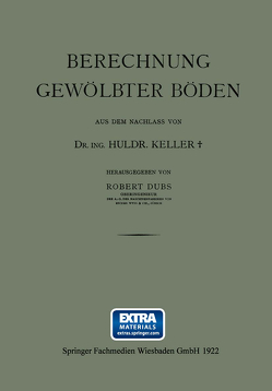 Berechnung Gewölbter Böden von Dubs,  Robert, Keller,  Dr. Ing. Huldr.