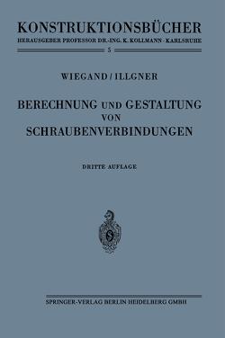 Berechnung und Gestaltung von Schraubenverbindungen von Illgner,  Karl-Heinrich, Wiegand,  Heinrich