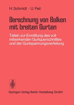 Berechnung von Balken mit breiten Gurten von Peil,  U, Schmidt,  H
