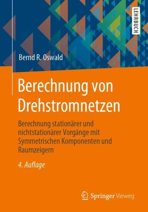 Berechnung von Drehstromnetzen von Oswald,  Bernd R.