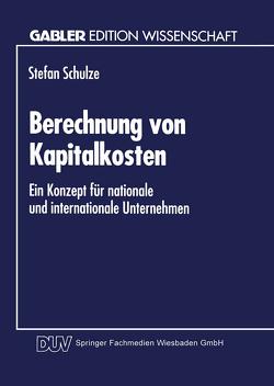 Berechnung von Kapitalkosten von Schulze,  Stefan