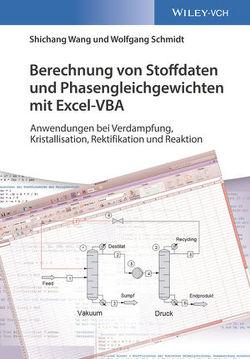 Berechnung von Stoffdaten und Phasengleichgewichten mit Excel-VBA von Schmidt,  Wolfgang, Wang,  Shichang